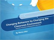 Behavior Change by Changing the Classroom Environment.