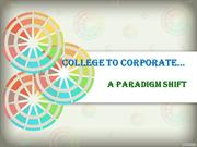 College to Corporate.... A paradigm Shift - Copy