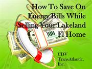 How To Save On Energy Bills While Selling Your Lakeland Fl Home