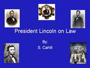 President Lincoln on Law