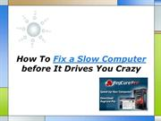 How To Fix a Slow Computer before It Drives You Crazy