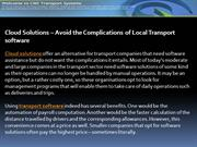 Cloud Solutions - Avoid the Complications of Local Transport software