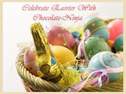 Send Online Easter Chocolates to Celebrate this Festival Season