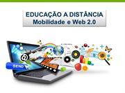 Educao a Distncia: EAD,mobilidade e web 2.0.