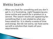 Blekko is a consumer facing search engine.