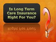 Is Long Term Care Insurance Right For You