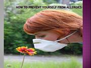 Allergy - Ways to Fight and Prevent Yourself from Allergies