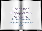 Recipe for a Hippopotamus Sandwich