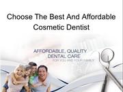 Choose The Best And Affordable Cosmetic Dentist