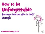 How to Be Unforgettable - Tips to Help You Stand Out From the Crowd