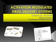 Activation modulated drug delivery system