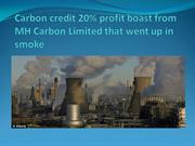 Carbon credit 20% profit boast from MH Carbon Limited that went up in
