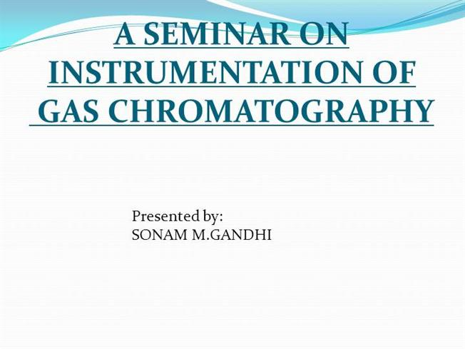 GAS CHROMATOGRAPHY INSTRUMENTATION |authorSTREAM