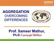 Aggregation by Professor S. Mathur (smathur.com