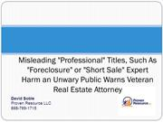 Misleading Professional Titles Such As Foreclosure or Short Sale Exper