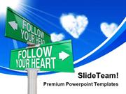 Follow Your Heart Signpost Symbol PowerPoint Templates And PowerPoint