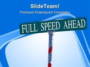 Full Speed Ahead Metaphor PowerPoint Templates And PowerPoint Backgrou