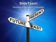 Future Past Present Sign Metaphor PowerPoint Templates And PowerPoint