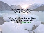 KNOWING AND FOLLOWING