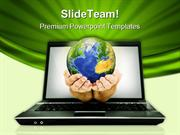 Globe In Hands Laptop Technology PowerPoint Templates And PowerPoint B