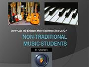 Non-Traditional Music Students (NTMs)