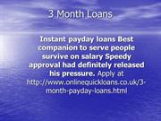 http://www.onlinequickloans.co.uk/3-month-payday-loans.html