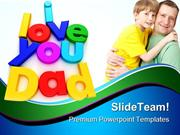 I Love You Dad Family PowerPoint Templates And PowerPoint Backgrounds