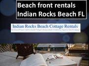 Beach front rentals Indian Rocks Beach FL