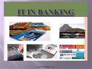 Role of It in banking