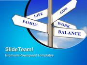 Life Work And Balance Signpost Metaphor PowerPoint Templates And Power