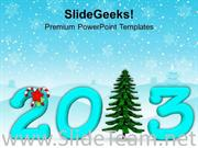 ARRIVAL OF 2013 AND CHRISTMAS EVENTS POWERPOINT TEMPLATE