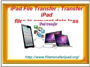 iPad File Transfer : Transfer iPad files to prevent data loss