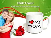 Mother Day Sentiment Family PowerPoint Templates And PowerPoint Backgr