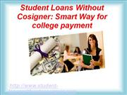 Student Loans Without Cosigner: Smart Way for  college payment