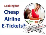 Unravel a Delightful Vacation with Cheap Airline Tickets