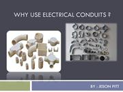 WHY USE ELECTRICAL CONDUITS