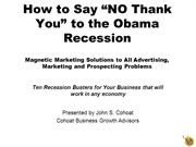 How to Say No Thank You to the Obama Recession