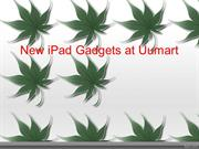New iPad Gadgets at Uumart
