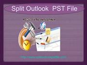 Split outlook pst file to resolve oversized pst issue