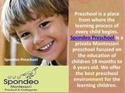Spondeo Preschool is a Montessori Preschool