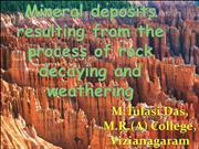mineral deposits from the processof rock decay and weather