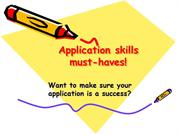 Application skills must-haves!