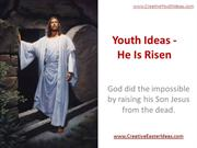 Youth Ideas - He Is Risen