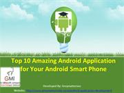 Top 10 Amazing Android Application for Your Android Smart Phone