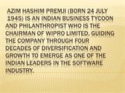 Azim Hashim Premji (born 24 July