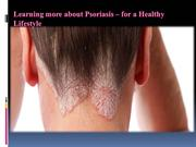 Learning more about Psoriasis – for a Healthy Lifestyle