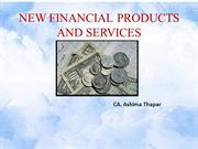 NEW FINANCIAL PRODUCTS AND SERVICES(1)n