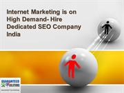 Internet Marketing is on High Demand- Hire Dedicated SEO Company India