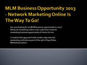 MLM Business Opportunity 2013 - Network Marketing Online