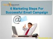 6 Marketing Steps For Successful Email Campaign.ppt